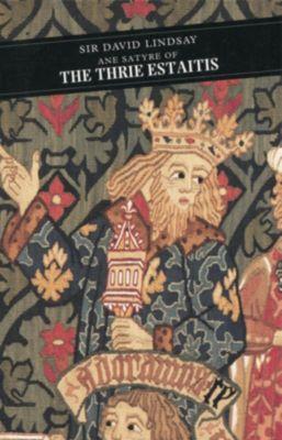 Ane Satyre Of The Thrie Estaitis, David Lindsay