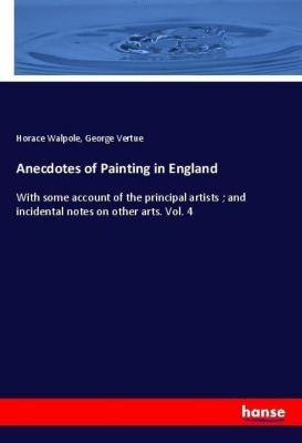 Anecdotes of Painting in England, Horace Walpole, George Vertue