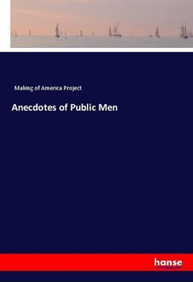 Anecdotes of Public Men, Making of America Project