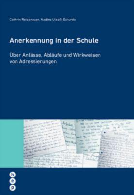 Anerkennung in der Schule, Cathrin Reisenauer, Nadine Ulsess-Schurda