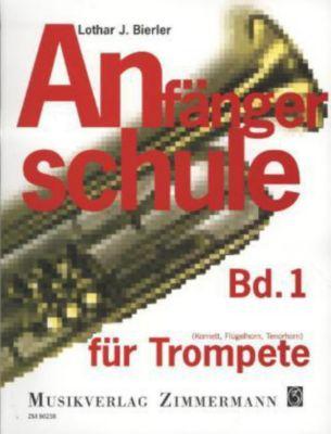 Anfängerschule für Trompete (Kornett, Flügelhorn, Tenorhorn), Lothar J. Bierler