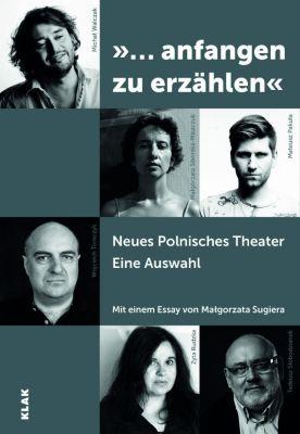...anfangen zu erzählen, Wojciech Tomczyk, Zyta Rudzka, Malgorzata Sikorska-Miszczuk, Tadeusz Slobodzianek, Michal Walczak, Mateusz Pakula