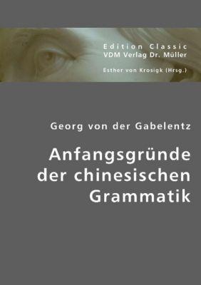 Anfangsgründe der chinesischen Grammatik, Georg von der Gabelentz