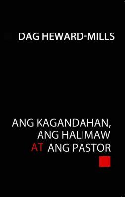 Ang Kagandahan, Ang Halimaw at Ang Pastor, Dag Heward-Mills