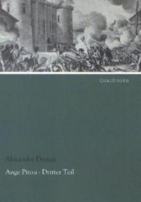 Ange Pitou - Dritter Teil - Alexandre, d. Ält. Dumas pdf epub