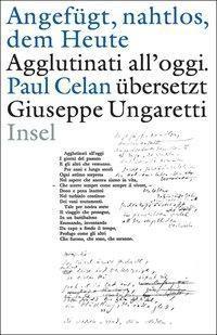 Angefügt, nahtlos, ans Heute - Giuseppe Ungaretti |