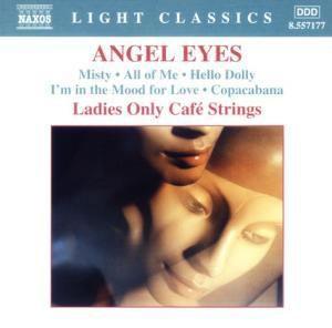 Angel Eyes, Ladies Only Cafe Strings