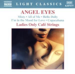 Angel Eyes - Ladies Only Cafe Strings, Ladies Only Cafe Strings