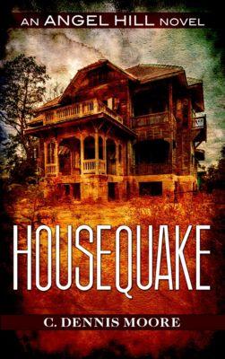 Angel Hill: Housequake, C. Dennis Moore
