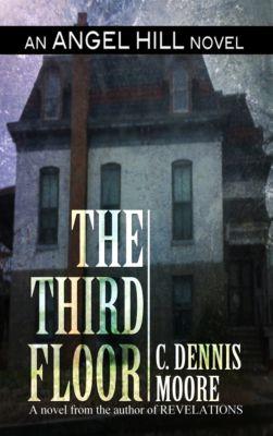 Angel Hill: The Third Floor, C. Dennis Moore