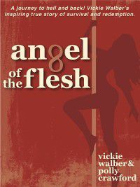 Angel of the Flesh, Polly Crawford, Vickie Walber
