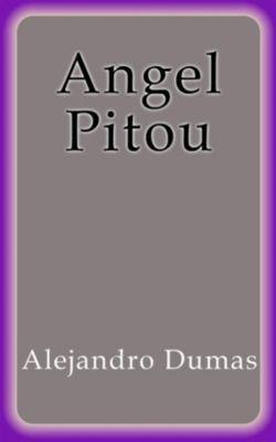Angel Pitou, Alejandro Dumas