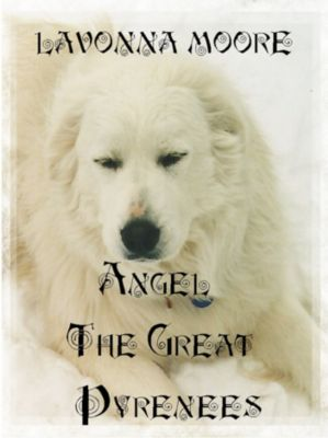 Angel The Great Pyrenees, LaVonna Moore