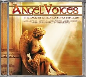 Angel Voices-The Magic Of Gregorian Songs &Ballads, Capella Gregorian, St Patrick Boys