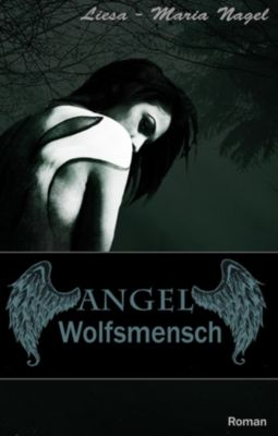 ANGEL - Wolfsmensch, Liesa Maria Nagel