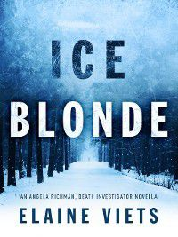 Angela Richman Death Investigator: Ice Blonde, Elaine Viets