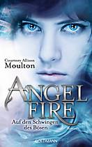 Angelfire Trilogie Band 2: Auf den Schwingen des Bösen