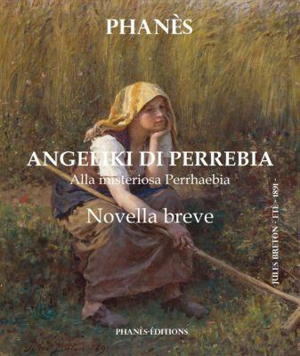 ANGELIKI DI PERREBIA Novella breve Alla misteriosa Perrhaebia, Patrice Martinez