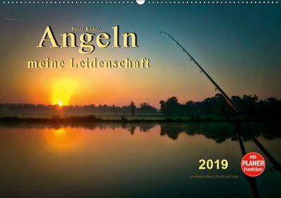 Angeln - meine Leidenschaft (Wandkalender 2019 DIN A2 quer), Peter Roder