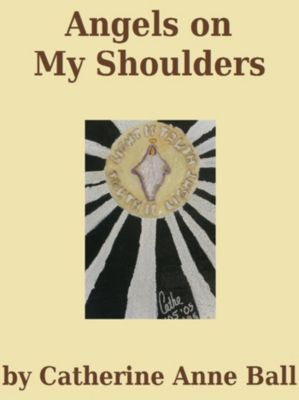 Angels on My Shoulders, CatherineAnne Ball
