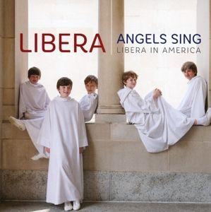 Angels Sing (Libera In America), Libera