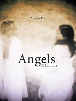 Angels Still Fly, Velva Barnes