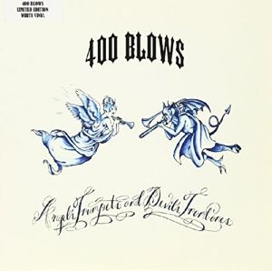 Angel'S Trumpets & Devil'S Trombones (Vinyl), 400 Blows