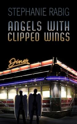 Angels with Clipped Wings, Stephanie Rabig