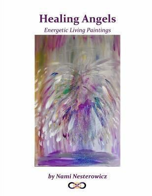 Angelsbysunami: Healing Angels, Nami James Nesterowicz