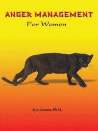 Anger Management Skills for Women, Ida Greene