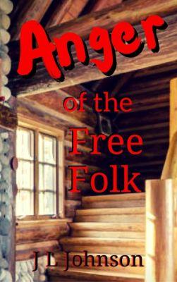 Anger of the Free Folk, J L Johnson