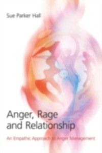 Anger, Rage and Relationship, Sue Parker Hall