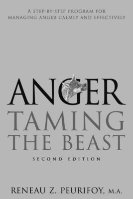 Anger: Taming the Beast, Reneau Peurifoy