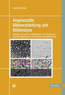 Angewandte Bildverarbeitung und Bildanalyse, Joachim Ohser