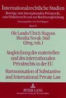Angleichung des materiellen und des internationalen Privatrechts in der EU. Harmonisation of Substantive and International Private Law