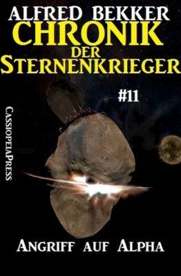 Angriff auf Alpha - Chronik der Sternenkrieger #11, Alfred Bekker