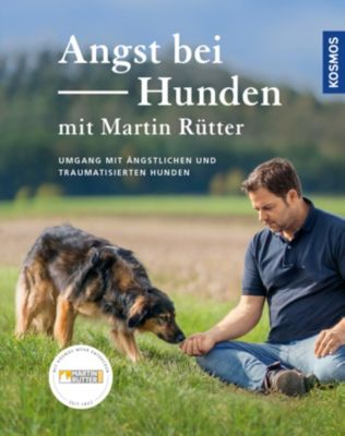 -: Angst bei Hunden, Martin Rütter, Andrea Buisman