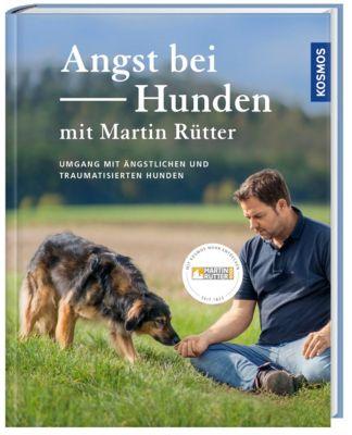 Angst bei Hunden - mit Martin Rütter, Martin Rütter, Andrea Buisman