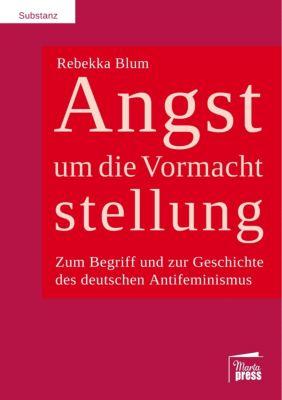 Angst um die Vormachtstellung - Rebekka Blum |