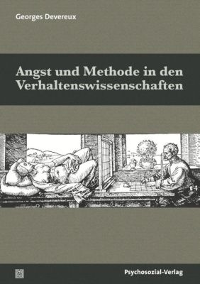 Angst und Methode in den Verhaltenswissenschaften, Georges Devereux