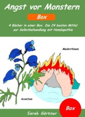 Angst vor Monstern - Box. 4 Bücher in einer Box. Die 24 besten Mittel zur Selbstbehandlung mit Homöopathie, Sarah Gärtner