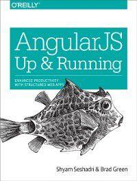 AngularJS: Up and Running, Brad Green, Shyam Seshadri