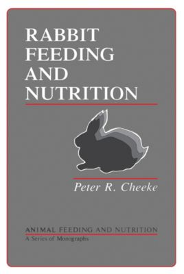 Animal Feeding and Nutrition: Rabbit Feeding and Nutrition