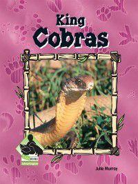 Animal Kingdom Set 1: King Cobras, Julie Murray