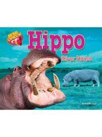 Animal Loudmouths: Hippo, Natalie Lunis