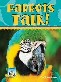 Animal Sounds Set 2: Parrots Talk!, Pam Scheunemann
