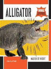 Animal Superpowers: Alligator, Josh Plattner
