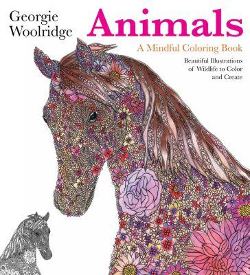 Animals: A Mindful Coloring Book, Georgie Woolridge