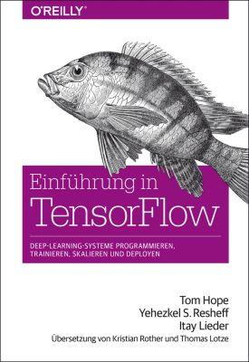 Animals: Einführung in TensorFlow, Itay Lieder, Tom Hope, Yehezkel S. Resheff