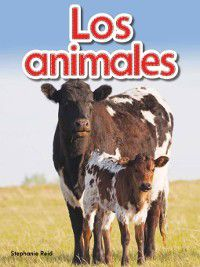 Animals (Literacy, Language, and Learning): Los animales (Animals), Stephanie Reid